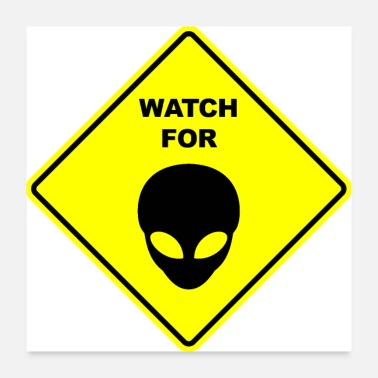 Area Watch for Gray Aliens sign sign - Poster