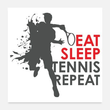 Tennisspieler EAT SLEEP TENNIS REPEAT! Tennisspieler Motivation - Poster