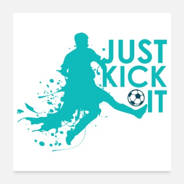 Kicker Just kick it! Fußball Design Motivation - Poster