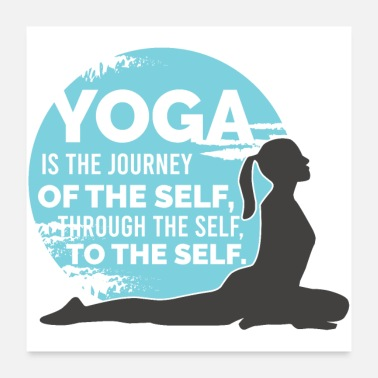 Yoga YOGA The journey of the SELF through the SELF to the ME - Poster