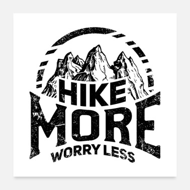 Hike Hiking - Berge Camping - hike more worry less - Poster