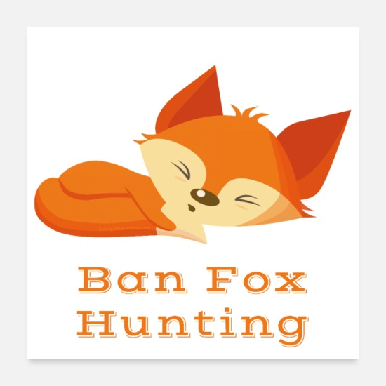 Compassione Poster - Ban Fox Hunting Animal Rights Design SWP53 - Poster bianco