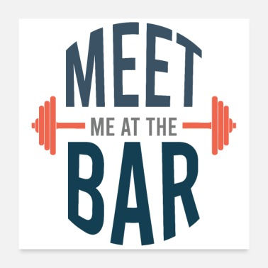 Gym Meet me at the bar fitness gym workout - Poster