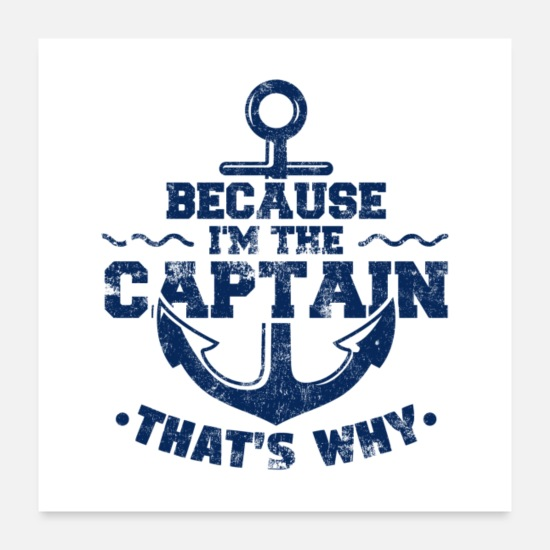 Waves Posters - Because I'm The Captain That's Why Sailing Gift - Posters white
