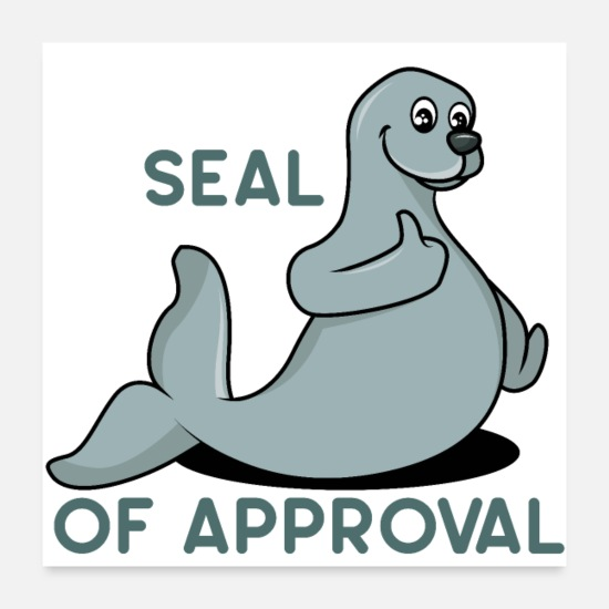 Gift Idea Posters - SEAL OF APPROVAL - Posters white