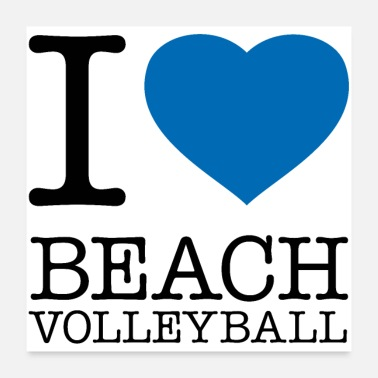 Beach Volleyball I LOVE BEACH VOLLEYBALL - Poster