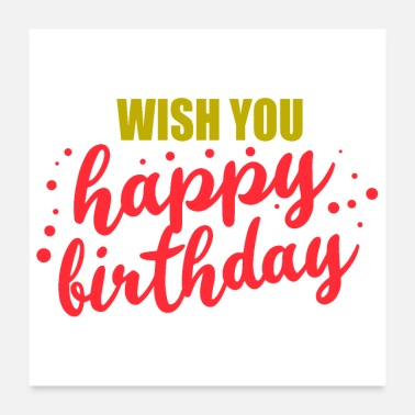 Happy Birthday Greetings Wish you happy birthday gift idea - Poster