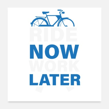 Bike Ride Now Work Later Bicycle Lover Idée de cadeau - Poster