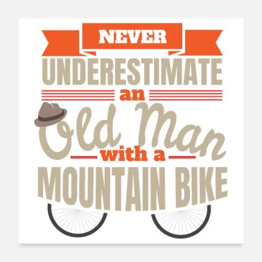 Bike Never underestimate an old man with mountain bike - Poster