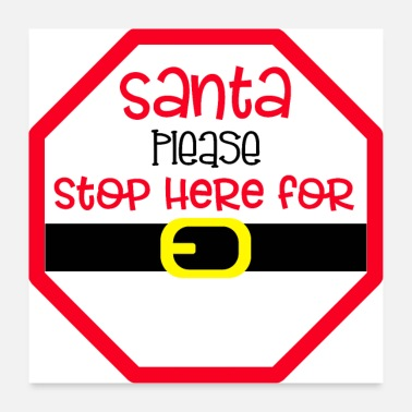 Panneau Stop A personnaliser - Santa please stop here for... - Poster