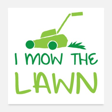 Lawn I mow the lawn - Poster