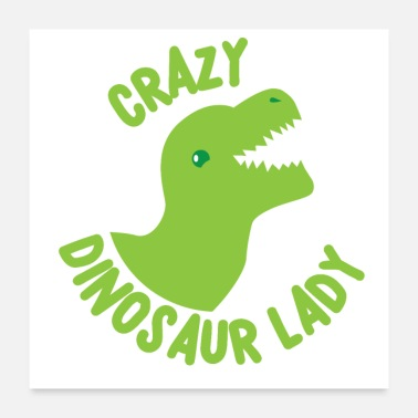Dinosaurs Crazy dinosaur lady green in a circle - Poster