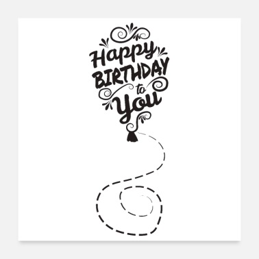 Birthday Geburtstag Happy Birthday To You Luftballon Gift - Poster