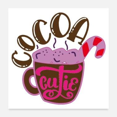 Cutie Cocoa Cutie - Hot chocolate for the sweeties - Poster