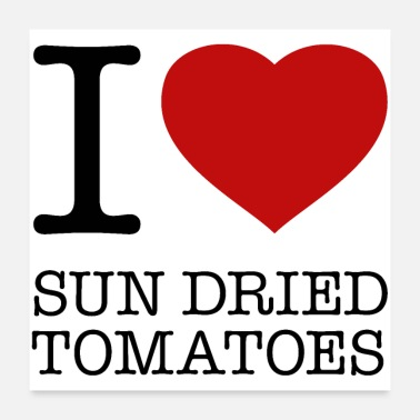 Getrocknete I LOVE SUN DRIED TOMATOES - Poster
