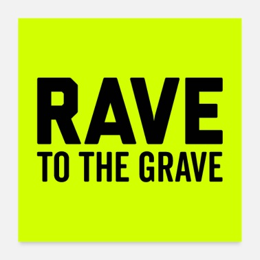 Grave Rave To The Grave EDM Quote Poste - Poster