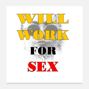 Workhorse myley will work for sex - Poster