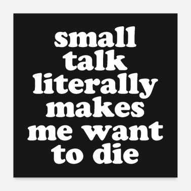 Offensive Small Talk Want To Die Offensive Quote Poster - Poster