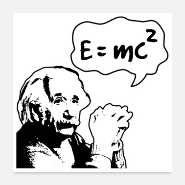 Albert Equivalence of mass and energy Albert Einstein - Poster