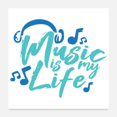 Life Music is my life headset music notes gift - Poster