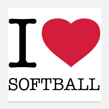 Softball I LOVE SOFTBALL - Poster