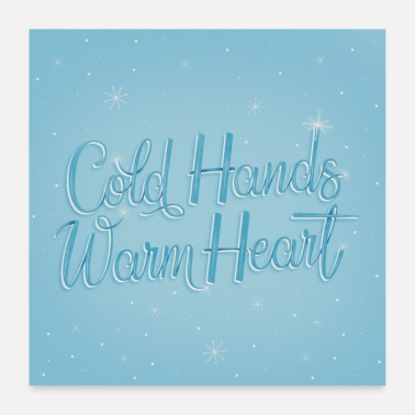 Cold Cold hands, warm heart - Poster