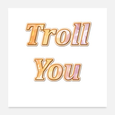 Troll Troll you - Póster