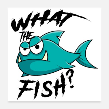 What What the fish? - Poster