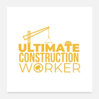 Worker Ultimate Construction Worker -asiakkaan lahjaidea - Juliste