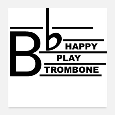 Trombone Be Happy Trombone - Poster