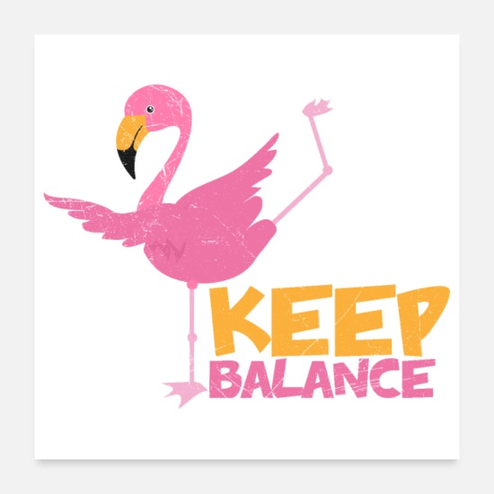 Love Posters - Flamingo Keep Balance Funny gift idea - Posters white