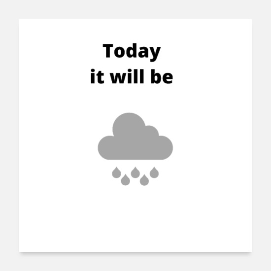 Rain Posters - Today it will be.... - Posters white