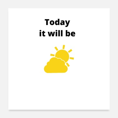 Todayit will be.... - Poster