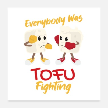Martial Vegan Everybody was Tofu Fighting gift idea - Poster