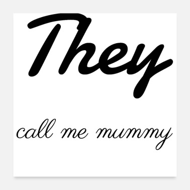 Mummy family - they call me mummy - Poster
