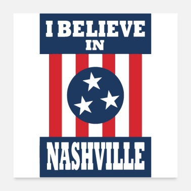 Nashville I Believe In Nashville Shirt Nashville Strong - Poster