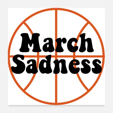 Sad March Sadness - Poster