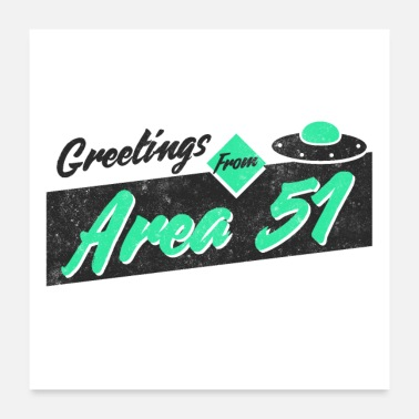 Area Greetings From Area 51 - Poster