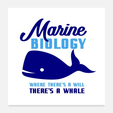 Marine Animal Marine Biology Where Theres A Will Theres A Whale - Poster