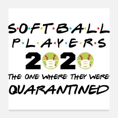 Softball Softball Players 2020 Quarantined - Poster