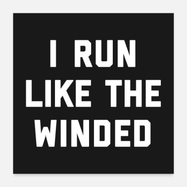 Wind Run Like The Winded Funny Quote Poster - Poster