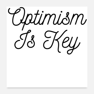 Optimism Optimism Is Key design - Poster