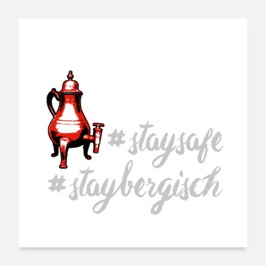 Dröppelminna STAY SAFE & STAY BERGISCH by die | site - Poster