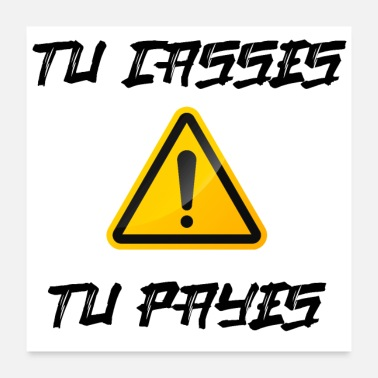 Cassé Warning ! Tu casses, tu payes ! - Poster