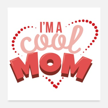 New Age Mom I'm a cool mom Best mom gift idea - Poster