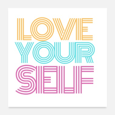 Be Yourself Love yourself love yourself - Poster