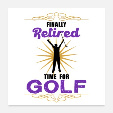 Pensioniert Finally Retired Time For Golf, Endlich Pensioniert - Poster