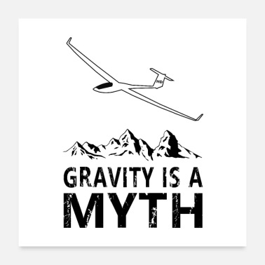 Pilot Glider, Gravity is a Myth for pilot pilot - Poster