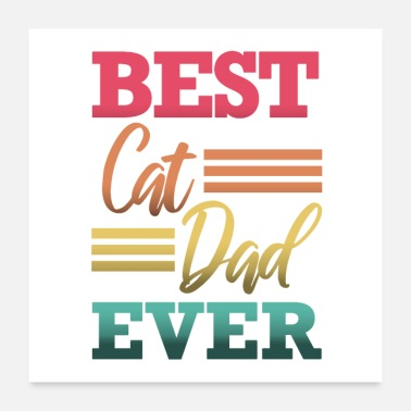 Cat Dad Best cat dad ever saying - Poster