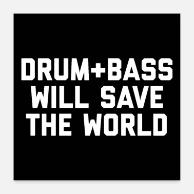 Electro Drum + Bass Save World EDM Quote Poster - Poster